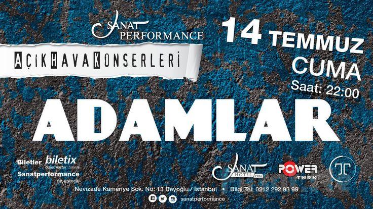 Beyoğlu Sanat Performance'ta 14 Temmuz'da ADAMLAR Açık Hava Konseri Giriş Bileti! Türk Alternatif müziğinin sevilen grubu ''Adamlar'' 14 Temmuz'da Sanat Performance'ta açık hava konseriyle siz sevenleriyle buluşuyor!