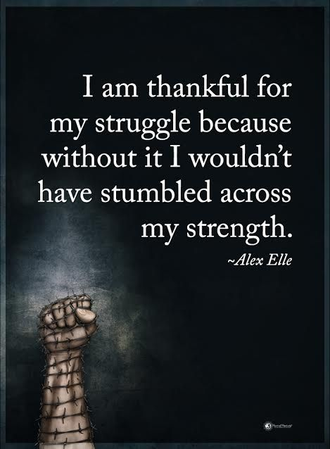 I am thankful for my struggle because without it I wouldn't have stumbled across my strength. - Alex Elle  #powerofpositivity #positivewords  #positivethinking #inspirationalquote #motivationalquotes #quotes #life #love #thankful #struggle #strength