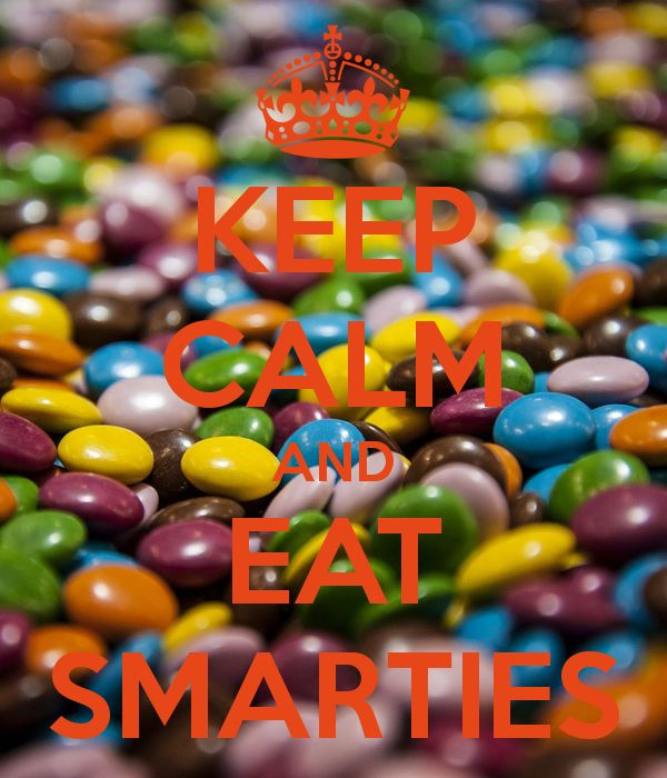 KEEP CALM AND EAT SMARTIES Another Original Poster Design Created With The Keep Calm O Matic Buy This Or Create Your Own
