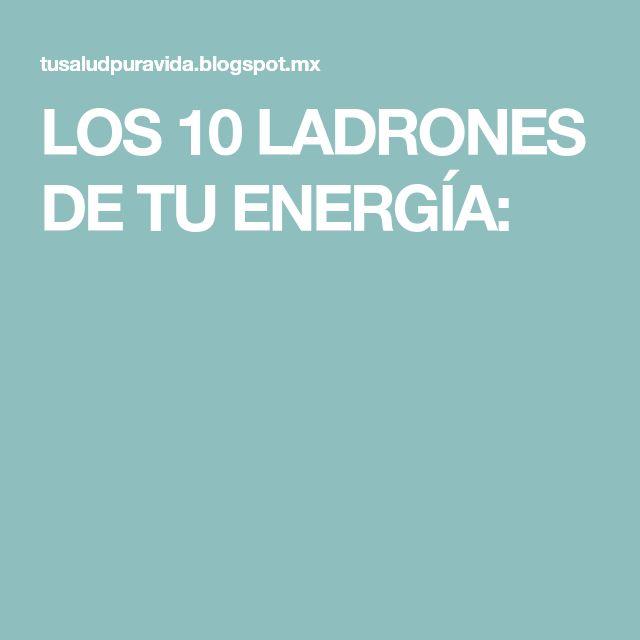 LOS 10 LADRONES DE TU ENERGÍA: