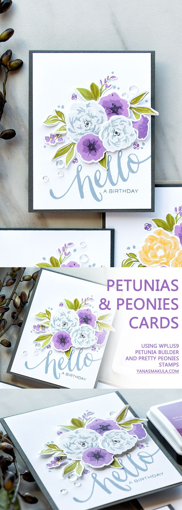 Combine hand stamped Petunias and Peonies to create beautiful Birthday Cards. Using wplus9  Petunia Builder and Pretty Peonies stamps. Visit http://www.yanasmakula.com/?p=57432 for more details