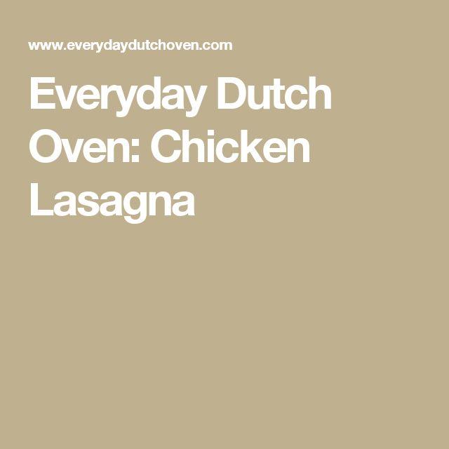 Everyday Dutch Oven: Chicken Lasagna