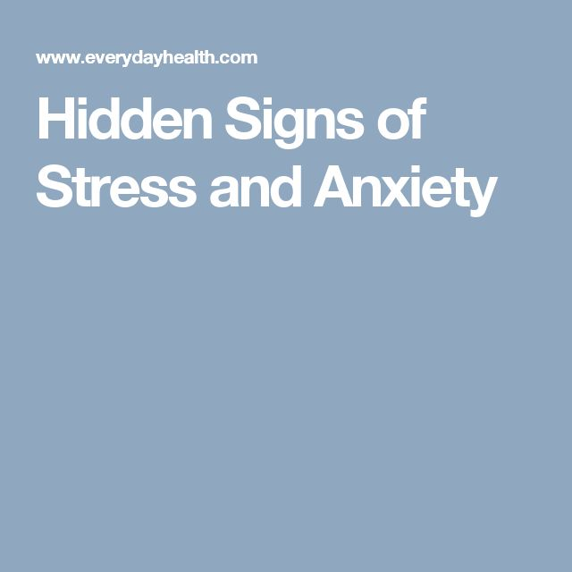 Hidden Signs of Stress and Anxiety