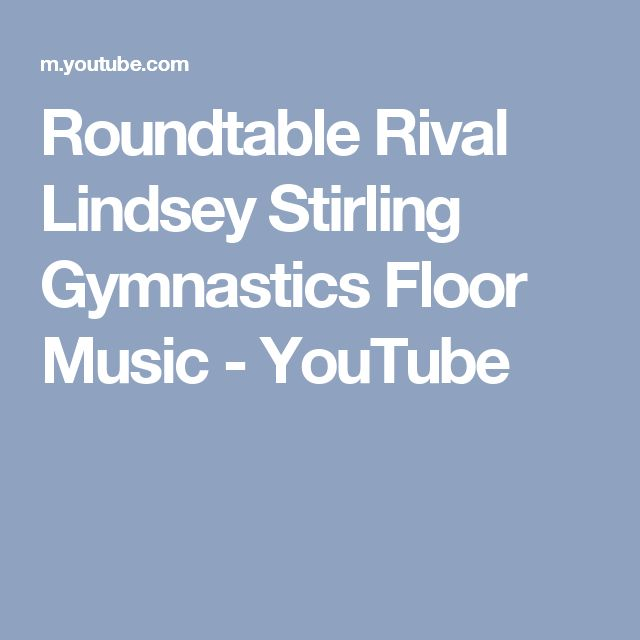 Roundtable Rival Lindsey Stirling Gymnastics Floor Music - YouTube