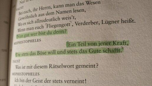 """Johann Wolfgang Goethe - Faust I. Zitat des Teufels Mephisto(pheles). Eine Tragödie.   """"Ich bin ein Teil von jener Kraft, die stets das Böse will und stets das Gute schafft."""""""