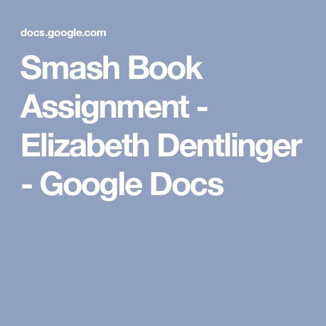 Smash Book Assignment - Elizabeth Dentlinger - Google Docs