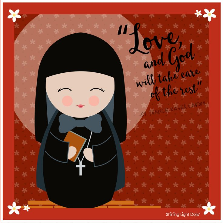 "St. Francis Xavier Cabrini quote printable (free!) other Saints too! ""Love and God will take care of the rest"""