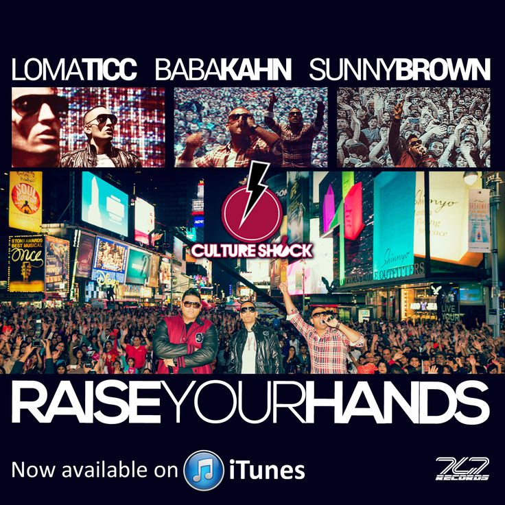 RAISE YOUR HANDS now available on iTunes! Preview Culture Shock- Baba Kahn, Sunny Brown and Lomaticc's new single here http://www.youtube.com/watch?v=41301LzWaWk - GET IT NOW!!!