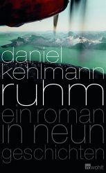 Daniel Kehlmann - Ruhm