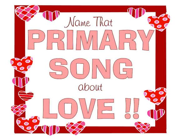 Camille's Primary Ideas: Name That Primary Song About LOVE!!  Valentine's Activity for Singing Time