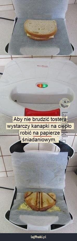Lajfhaki.pl - Aby nie brudzić tostera wystarczy kanapki na ciepło  robić na papierze śniadaniowym.