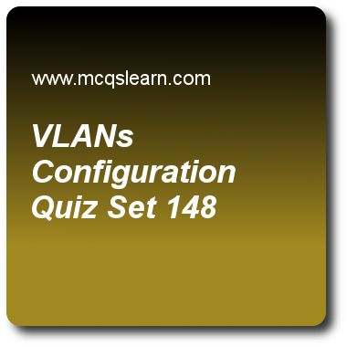 VLANs Configuration Quizzes: computer networks Quiz 148 Questions and Answers - Practice networking quizzes based questions and answers to study vlans configuration quiz with answers. Practice MCQs to test learning on vlans configuration, wireless networks, periodic analog signals, spread spectrum, flow and error control quizzes. Online vlans configuration worksheets has study guide as virtual lans create, answer key with answers as broadcast domains, limited domains, metropolitan area..