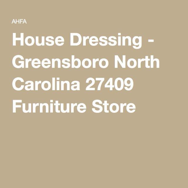house dressing greensboro north carolina furniture store