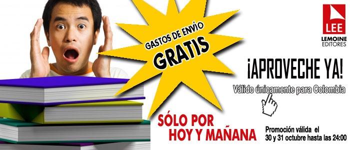 Octubre se acaba pero los descuentos siguen, por eso los gastos de envío son completamente GRATIS, sólo por hoy y mañana por cualquier compra que realice en nuestra tienda virtual www.LibrosyEditores.com