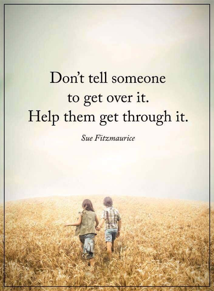 Help them get through – FRIENDSHIP QUOTES