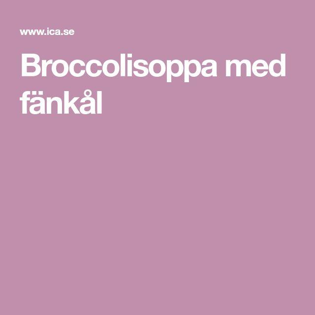 Broccolisoppa med fänkål