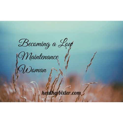 Becoming a Low Maintenance Woman