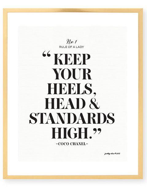 Keep your heels, head, and standards high!