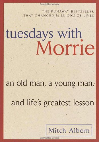 Tuesdays with Morrie: An Old Man, a Young Man, and Life`s Greatest Lesson - List price: $13.99 Price: $7.90 Saving: $6.09 (44%)