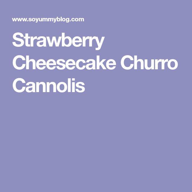 Strawberry Cheesecake Churro Cannolis