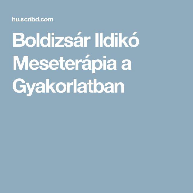 Boldizsár Ildikó Meseterápia a Gyakorlatban