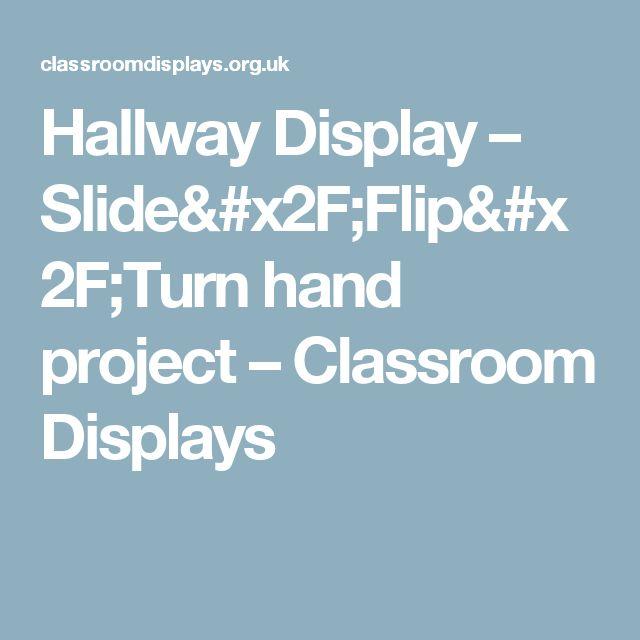 Hallway Display – Slide/Flip/Turn hand project  – Classroom Displays