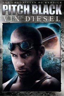 Pitch Black- sci-fi horror film starring Vin Diesel and a bunch of razor-sharp dark-loving monsters. Exciting!