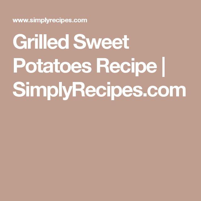Grilled Sweet Potatoes Recipe   SimplyRecipes.com