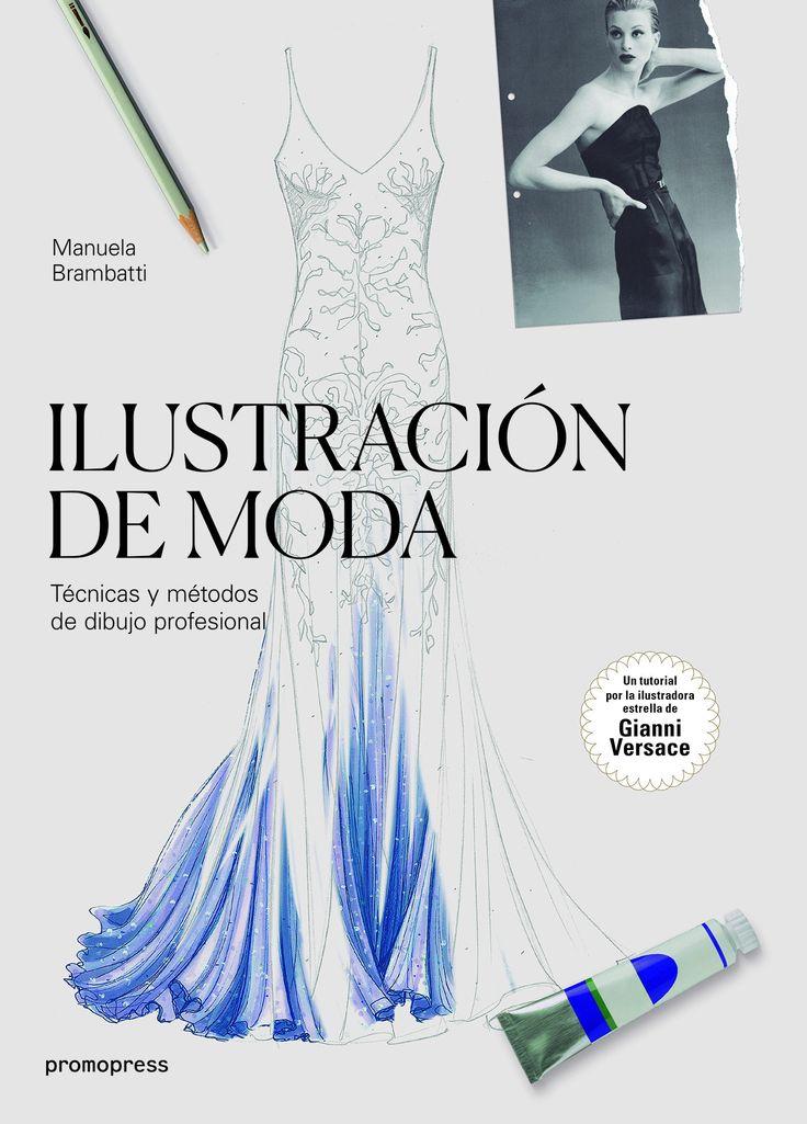 ilustracion de moda: tecnicas y metodos de dibujo profesional-manuela brambatti-9788416851072