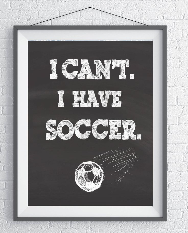 Instant Download for a Soccer Player.  Perfect Gift for Soccer Player and Soccer Coach. Framable gift. I can't.  I have Soccer. by SoccerDreams on Etsy