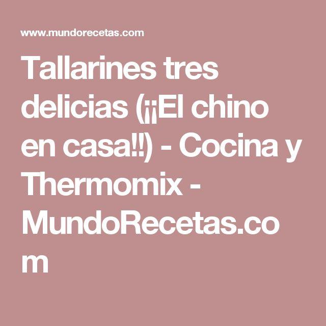 Tallarines tres delicias (¡¡El chino en casa!!) - Cocina y Thermomix - MundoRecetas.com