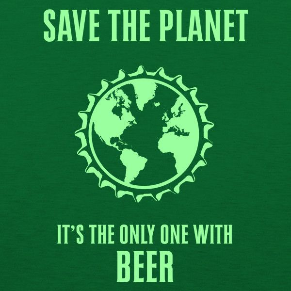Save The Planet WOMENS T-Shirt by Craft Brewed Clothing