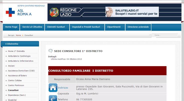 Consultorio familiare (ASL Roma A 1 Distretto) Spazio di salute per la donna, l'infanzia, la coppia e le relazioni familiari Presso Ospedale San Giovanni, Sala Puccinotti, Via di San Giovanni in Laterano 155.