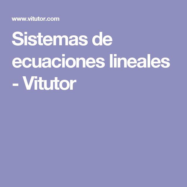 Sistemas de ecuaciones lineales - Vitutor