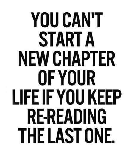 You Can't Start A New Chapter Of Your Life If You Keep Re