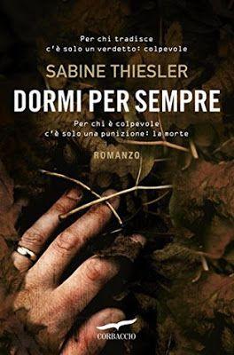 ★ Chiara's Book Blog ★: RecensioneDormi per sempre di Sabine Thiesler