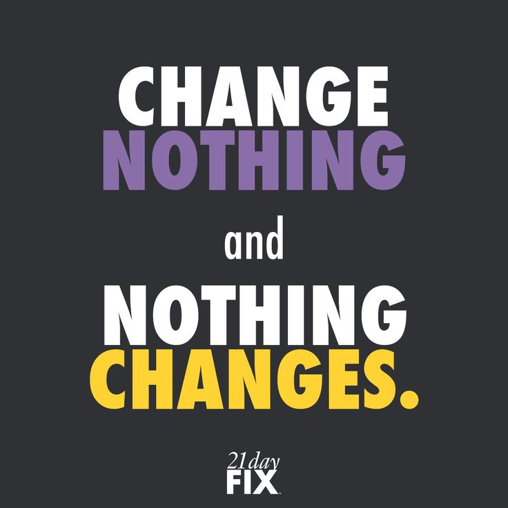 Change Nothing and Nothing Changes #fitspo #inspiration #motivation