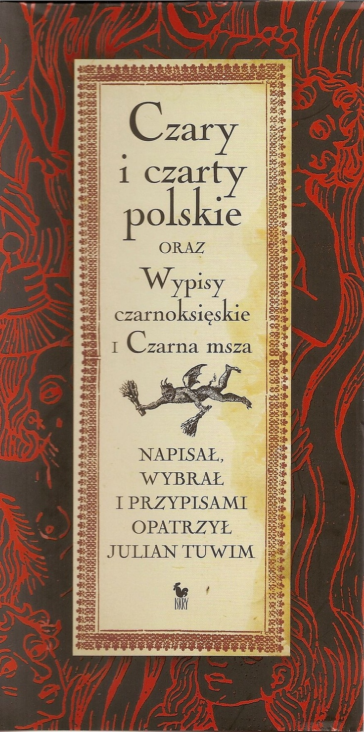"""""""Czary i czarty polskie oraz Wypisy czarnoksięskie i Czarna msza"""" Julian Tuwim Cover by Andrzej Barecki Published by Wydawnictwo Iskry 2010"""