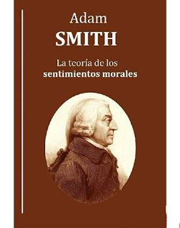 Libros de Economia (Micro y Macroeconomia): LIBRO: TEORIA DE LOS SENTIMIENTOS MORALES (A SMITH...
