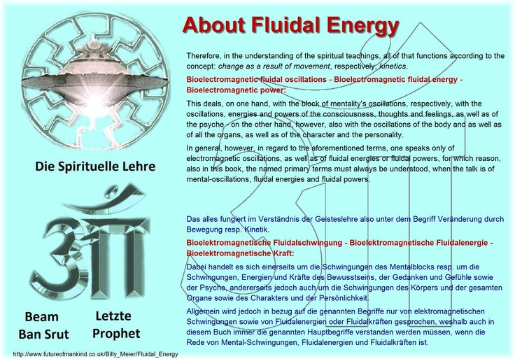 Therefore, in the understanding of the spiritual teachings, all of that functions according to the concept: change as a result of movement, respectively, kinetics. Bioelectromagnetic fluidal oscillations - Bioelectromagnetic fluidal energy - Bioelectromagnetic power: This deals, on one hand, with the block of mentality's oscillations, respectively, with the oscillations, energies and powers of the consciousness, thoughts and feelings, as well as of the psyche - on the other hand, however…