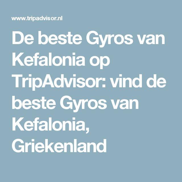 De beste Gyros van Kefalonia op TripAdvisor: vind de beste Gyros van Kefalonia, Griekenland