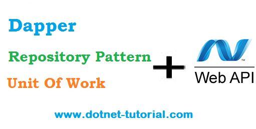 Dapper and Repository Pattern in Web API http://www.dotnet-tutorial.com/articles/web-api/dapper-and-repository-pattern-in-web-api