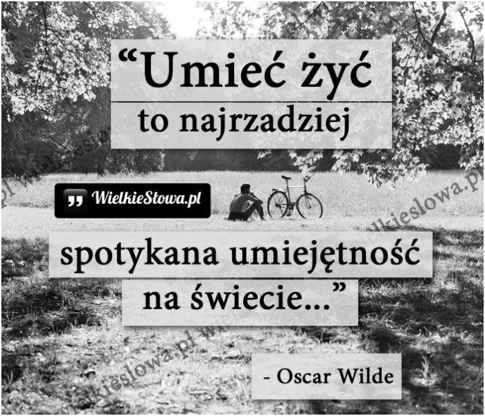 Umieć żyć... #Wilde-Oscar,  #Świat-i-podróże, #Życie