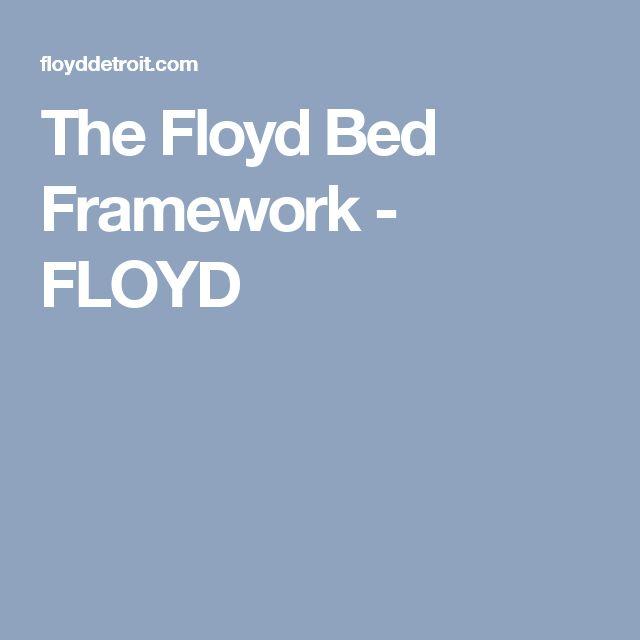 The Floyd Bed Framework - FLOYD