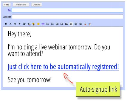 With Webinar Jam you offer one-click-signup technology! Send your mailing list a quick email with an auto-registration link in it. Why? simple... a 100% registration rate!