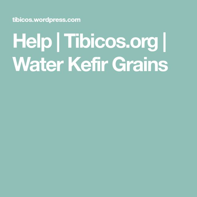 Help | Tibicos.org | Water Kefir Grains