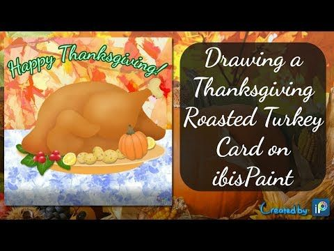[SPEEDPAINT] Drawing a Thanksgiving Roasted Turkey Card on ibisPaint [Thanksgiving Special 2017] - YouTube