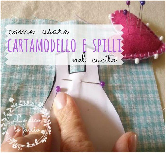 Come posizionare cartamodello e spilli sulla stoffa ~ Lo Dico, lo Faccio http://www.lodicolofaccio.it/2017/03/come-posizionare-cartamodello-e-spilli-su-stoffa.html