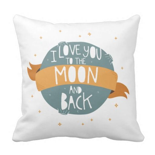 """I love you to the moon and back"" Throw Pillows"