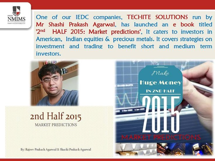 2nd Half 2015: Market Predictions is an eBook by market researcher Shashi Prakash Agarwal and financial forecaster Rajeev Prakash Agarwal. The book caters to investment bankers and high frequency participants in equities and bullion. Aimed at reliving people from recent crashes in bullion and stocks, has performed a phenomenon!